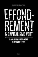 Effondrement Et Capitalisme Vert - La Collapsologie En Question
