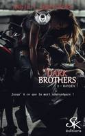 Dark Brothers 3, Hayden