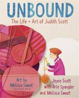 Unbound: The Life and Art of Judith Scott /anglais