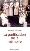 PURIFICATION DE LA MEMOIRE (LA)