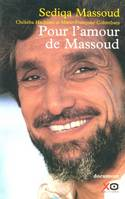 POUR L'AMOUR DE MASSOUD (Témoignage de son épouse - HEROS ASSASSINE PAR DES EXTREMISTES - 9 SEPT 2001), document