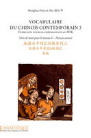 VOCABULAIRE DU CHINOIS CONTEMPORAIN 3 (LIVRE + 1 CD MP3) - EXERCICES POUR LA PREPARATION AU HSK. SER