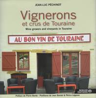 Vignerons et crus de Touraine / Wine growers and vineyards in Touraine, Bilingue Français-Anglais / French & English texts