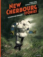 New Cherbourg Stories, T.2 - Le Silence des Grondins