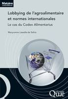 Lobbying de l'agroalimentaire et normes internationales, Le cas du codex  Alimentarius