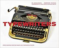 TYPEWRITERS-ICONIC MACHINES FROM THE GOLDEN AGE OF MECHANICAL WRITING