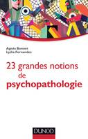 23 grandes notions de psychopathologie, Enfant, adolescent, adulte