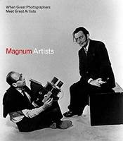 MAGNUM ARTISTS GREAT PHOTOGRAPHERS MEET GREAT ARTISTS /ANGLAIS
