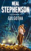 Cryptonomicon., 3, Golgotha (Cryptonomicon, Tome 3)