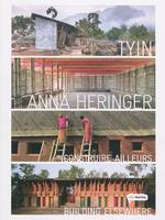 CONSTRUIRE AILLEURS-BUILDING ELSEWHERE. TUYIN ANNA HERINGER OUVRAGE FRANCAIS/ANG - TYIN - ANNA HERIN, construire ailleurs