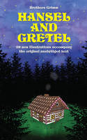 Hansel and Gretel: 28 new illustrations accompany the original unabridged text, Fixed Layout