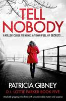 Tell Nobody, Absolutely gripping crime fiction with unputdownable mystery and suspe