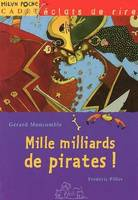 Mille milliards de pirates ! - Frédéric PILLOT