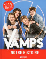 The Vamps - Notre histoire