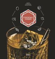 Cocktail codex, Fondamentaux, techniques, déclinaisons
