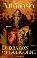 1, DRAGON ET LA LICORNE T01 : ARTHOR (LE)