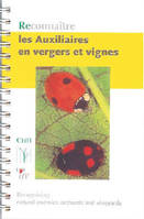 RECONNAITRE LES AUXILIAIRES EN VERGERS ET VIGNES / RECOGNIZING NATURAL ENEMIES ORCHARDS AND VINEYARD