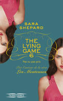 The Lying Game -, Tome 6 : Pas vu pas pris