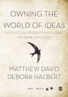 Owning the World of Ideas, Intellectual Property and Global Network Capitalism