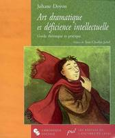 ART DRAMATIQUE ET DEFICIENCE INTELLECTUELLE