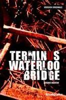 Version originale - Terminus Waterloo bridge, Livre
