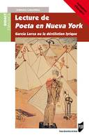 LECTURE DE POETA EN NUEVA YORK - GARCIA LORCA OU LA DERELECTION LYRIQUE