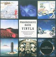 PROGRESSIVE ROCK VINYLS, histoire subjective du rock progressif à travers 40 ans de vinyles
