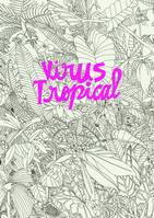 LITTERATURE GRAPHIQUE - VIRUS TROPICAL