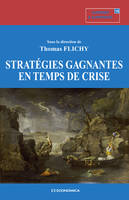 STRATEGIES GAGNANTES EN TEMPS DE CRISE