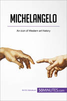 Michelangelo, An icon of Western art history