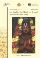 My sapphire-hued Lord, my beloved !, A complete, annotated translation of kulacēkara ālvār's