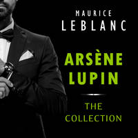 Arsène Lupin: The Collection