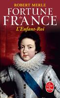 Fortune de France., L'Enfant Roi (Fortune de France, Tome 8), roman