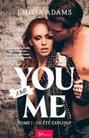 You… and Me - Tome 1, Un été explosif