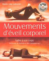Mouvements d'eveil corporel dvd inclus naitre a  son corps methode liberation des cuirasses mlc