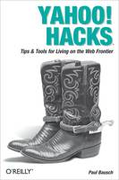 Yahoo! Hacks, Tips & Tools for Living on the Web Frontier