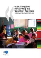Evaluating and Rewarding the Quality of Teachers: International Practices