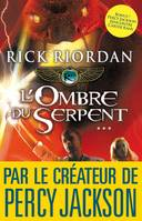 Kane chronicles, L'Ombre du serpent, Kane Chronicles 3