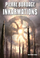INKARMATIONS - Pierre BORDAGE
