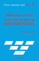 POUR REUSSIR SON BAC S, 3E ED. - METHODES ET 800 EXERCICES CORRIGES DE MATHEMATIQUE