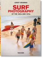 LeRoy Grannis. Surf Photography of the 1960s and 1970s,  of the 1906's and 1970's