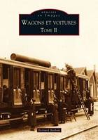 Tome 2, Wagons et voitures