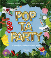 Pop ta party, 80 projets kraft and food pour une party réussie