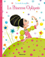 LA MINUTE DU PAPILLON : LA PRINCESSE OPTIPOIS