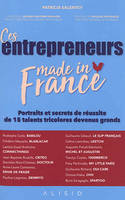 Ces entrepreneurs made in France / secrets de réussites