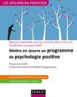 Mettre en oeuvre un programme de psychologie positive - Programme CARE, Programme CARE (Cohérence - Attention - Relation - Engagement)