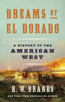 Dreams of El Dorado, A History of the American West