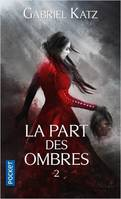 La part des ombres / Science-fiction. Fantasy
