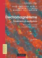 Électromagnétisme : Fondements et applications - 4ème édition, fondements et applications