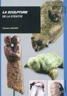 SCULPTURE DE LA STEATITE (LA)